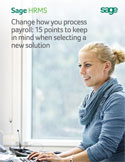 Change how you process payroll: 15 points to keep in mind when selecting a new solution