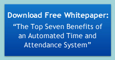 Free Whitepaper: The Top Seven Benefits of an Automated Time and Attendance System