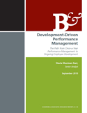 Development-Driven Performance Management The Path from Once-a-Year Performance Management to Ongoing Employee Development