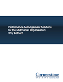 Performance Management Solutions for the Midmarket Organization: Why Bother?