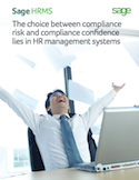 The Choice Between Compliance Risk and Compliance Confidence Lies in HR Management Systems