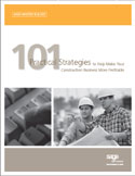 101 Practical Strategies to Help Make Your Construction Business More Profitable